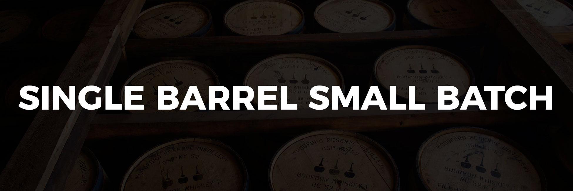 SINGLE BARREL SMALL BATCH